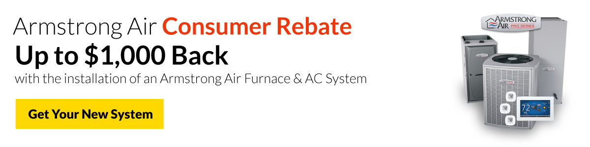 Get up to $1,000 back when you purchase an Armstrong Furnace and A/C together.
